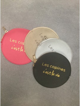 "Coin purse - Round model with ""Les copines c'est la vie"" phrase."