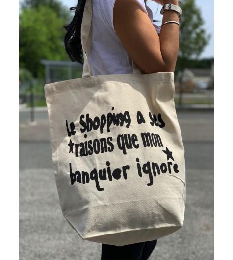 """Sac porté épaule tote bag """"le shopping a ses raisons que mon banquier"""""""