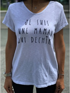 Tshirt JE SUIS UNE MAMAN QUI DECHIRE